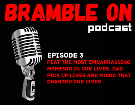 Episode 3 – Embarrassing moments and bad pick-up lines! | Bramble On