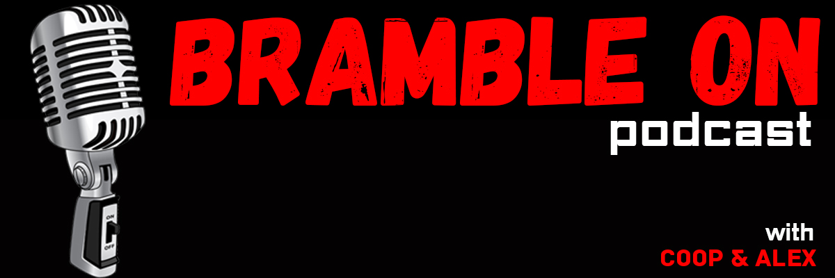 Bramble On Podcast